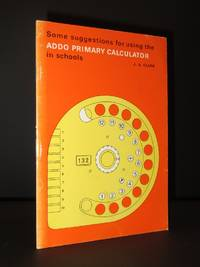 Some Suggestions for Using the Addo Primary Calculator in Schools
