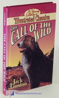 The Call of the Wild (The Young Collector's Illustrated Classics)
