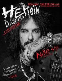 image of The Heroin Diaries: A Year in the Life of a Shattered Rock Star