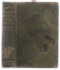 image of Wanderings in South America, the North-West of the United States, and the  Antilles, in the Years 1812, 1816, 1820, & 1824