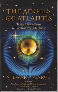 The Angels of Atlantis.  Twelve Mighty Forces to Transform Your Life Forever  [SIGNED]