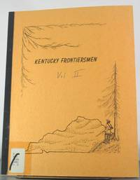 Kentucky Frontiersmen Located in Census and County Records Volume 2 Will Book A, B, C, D Woodford...
