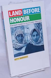 image of Land Before Honour: Palestinian Women in the Occupied Territories