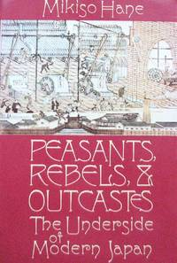 image of Peasants, Rebels, and Outcastes: The Underside of Modern Japan