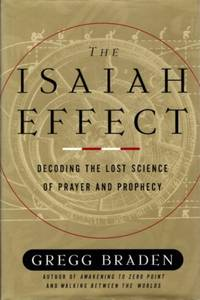 image of THE ISAIAH EFFECT: DECODING: The Lost Science of Prayer and Prophecy