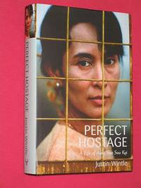 Perfect Hostage: A Life of Aung San Suu Kyi