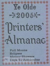 YE OLDE 2005 PRINTERS' ALMANAC