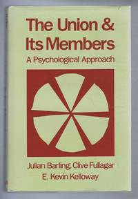 THE UNION AND ITS MEMBERS A Psychological Approach