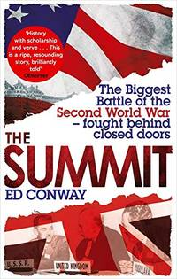 The Summit: The Biggest Battle of the Second World War - fought behind closed doors by Ed Conway - Paperback - from World of Books Ltd and Biblio.com