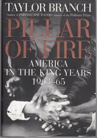 image of PILLAR OF FIRE: AMERICA IN THE KING YEARS 1963-65.