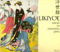 Ukiyoe: Images of Unknown Japan