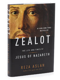 Zealot; The Life and Times of Jesus of Nazareth