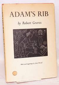 Adam's rib; and other anomalous elements in Hebrew Creation myth; a new view by Robert Graves, with wood engravings by James Metcalf