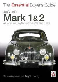 Essential Buyer's Guide: Jaguar Mark 1 & 2 by Thorley, Nigel