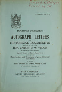Valuable collection of autograph letters and documents formed by the Hon. Garret D.W....