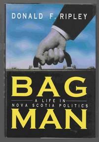 Bagman A Life in Nova Scotia Politics
