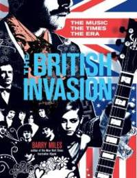 The British Invasion: The Music, the Times, the Era by Barry Miles - Hardcover - 2009-07-05 - from Books Express (SKU: 1402769768q)