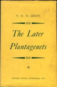 image of The Later Plantagenets: A Survey Of English History Between 1307 And 1485