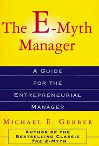 image of The E-Myth Manager : Why Management Doesn't Work - And What to Do about It
