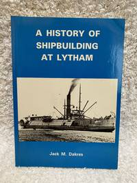 A History of Shipbuilding at Lytham