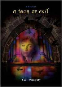 A Tour Of Evil by  Suzi Wizowaty - First Edition - 2005 - from Kayleighbug Books and Biblio.com