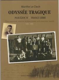 Odyssée tragique Plouézoc'h France Libre - Des prisons anglo-normandes aux...