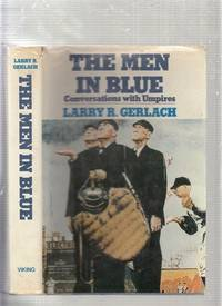 The Men in Blue: Conversations With Umpires