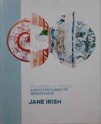 Jane Irish: Interiors of Power, Architectures of Resistance