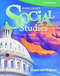 Harcourt Social Studies Oklahoma: Student Edition Grade 4 States & Regions 2008