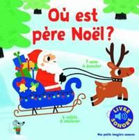 Où est père Noël?: 7 sons à écouter, 6 volets à...
