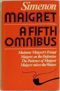 MAIGRET: A FIFTH OMNIBUS: MADAME MAIGRET'S FRIEND; MAIGRET ON THE DEFENSIVE; THE PATIENCE OF MAIGRET; MAIGRET TAKES THE WATERS by  George Simenon - First U.K. Edition / First Printing - 1973 - from Bert Babcock - Bookseller, LLC and Biblio.co.uk