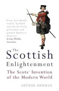 image of The Scottish Enlightenment: The Scots' Invention of the Modern World