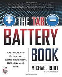 The TAB Battery Book: An In-Depth Guide to Construction, Design, and Use by Michael Root - 2010-01-05