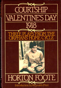 Courtship Valentine's Day 1918: Three Plays From the Orphan's Home Cycle