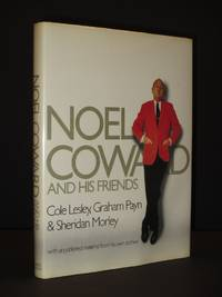 Noel Coward and His Friends [SIGNED]