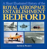 image of An Illustrated History of the Royal Aircraft Establishment Bedford
