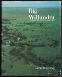 BIG WILLANDRA A Pastoral History of the Willandra Estate.