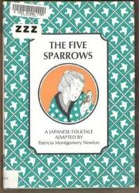 THE FIVE SPARROWS A Japanese Folktale
