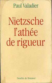 Nietzsche, l'athée de rigueur.