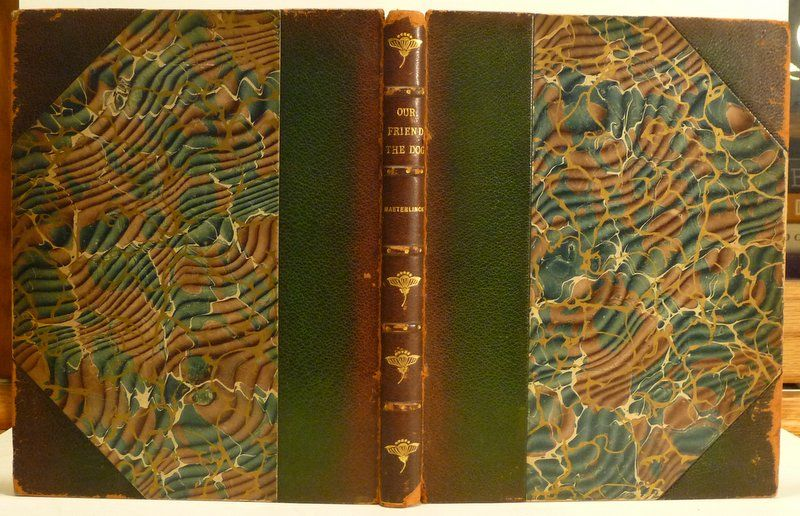OUR FRIEND THE DOG by Maurice MAETERLINCK - First Edition - 1904 - from RON  RAMSWICK BOOKS, IOBA and Biblio co uk