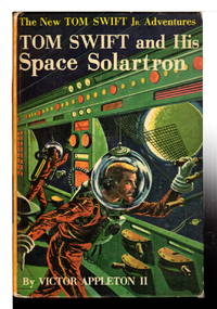 TOM SWIFT AND HIS SPACE SOLARTRON: Tom Swift, Jr series #13. by  Victor II Appleton - Hardcover - (c 1958) - from Bookfever.com, IOBA and Biblio.com
