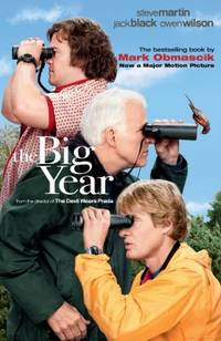 The Big Year : A Tale of Man  Nature  and Fowl Obsession