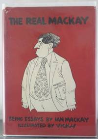 The Real Mackay: Being Essays by Ian Mackay [Friends Edition, with Signed Bank Note]