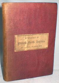 "Statistics of British North America, Including a Description of Its Gold Fields (""Ships, Commerce, and Colonies"")"