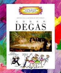 GETTING TO KNOW THE WORLD'S GREATEST ARTISTS:EDGAR DEGAS