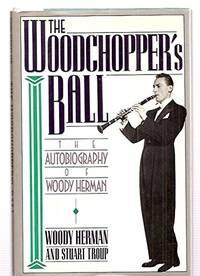 Herman W. & Troup S. : Woodchopper'S Ball (Hbk)
