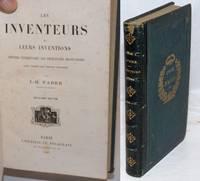Les Inventeurs et Leurs Inventions; Histoire Elementaire des Principales Decouvertes dans l'ordre des sciences physiques. Deuxieme edition
