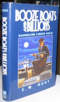 Booze Boats and Billions:  Smuggling Liquid Gold!  -(SIGNED)-
