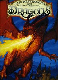 Greg Hildebrandt's Book of Three Dimensional Dragons by  Greg Hildebrandt - First Edition - 1994 - from Little Stour Books PBFA and Biblio.co.uk