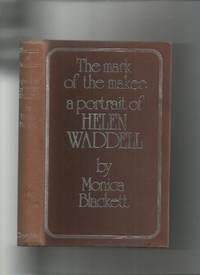 The Mark of the Maker: a Portrait of Helen Waddell